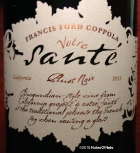 2013 Votre Sante Pinot Noir, Francis Ford Coppola, Alexander Valley, CA.